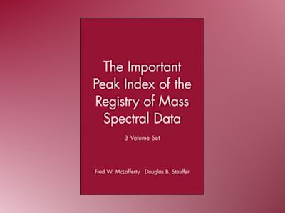 The Important Peak Index of the Registry of Mass Spectral Data, 3 Volume Se av Fred McLafferty