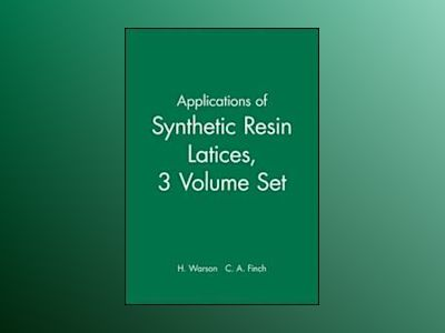 Applications of Synthetic Resin Latices , 3 Volume Set , av H. Warson