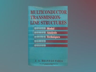 Multiconductor Transmission-Line Structures: Modal Analysis Techniques av J. A. Brand|o Faria