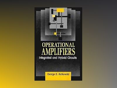Operational Amplifiers: Integrated and Hybrid Circuits av George B. Rutkowski