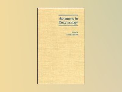 Advances in Enzymology and Related Areas of Molecular Biology, Volume 67, av Alton Meister