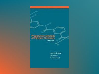 Preparative Methods of Polymer Chemistry, 3rd Edition av Wayne Sorenson