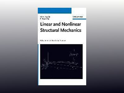 Linear and Nonlinear Structural Mechanics av Ali H. Nayfeh