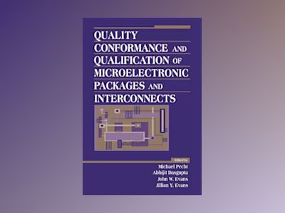 Quality Conformance and Qualification of Microelectronic Packages and Inter av Michael G. Pecht