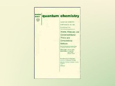 Quantum Chemistry, Atomic, Molecular, and Condensed Matter Theory and Compu av Per-Olov Löwdin