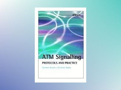 ATM Signalling: Protocols and Practice av Hartmut Brandt