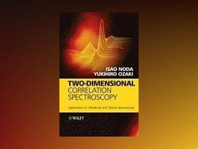 Two-Dimensional Correlation Spectroscopy: Applications in Vibrational and O av Isao Noda