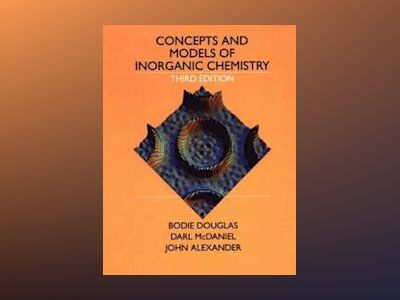 Concepts and Models of Inorganic Chemistry, 3rd Edition av Bodie E. Douglas