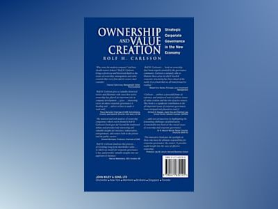 Ownership and Value Creation: Strategic Corporate Governance in the New Eco av Rolf H Carlsson