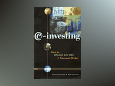e-investing: How to Choose and Use a Discount Broker av Rob Carrick