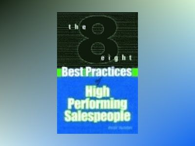 The 8 Best Practices of High-Performing Salespeople av Norm Trainor