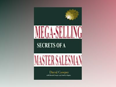 Mega-Selling: Secrets of a Master Salesman av David Cowper