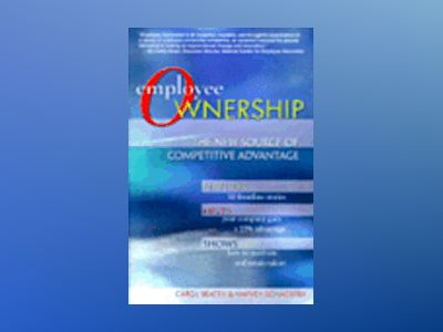 Employee Ownership: The New Source of Competitive Advantage av Carol A. Beatty