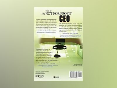 The Not-for-Profit CEO: How to Attain and Retain the Corner Office av Walter P. Pidgeon Jr.