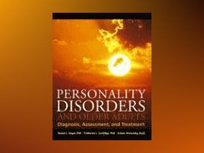 Personality Disorders and Older Adults: Diagnosis, Assessment, and Treatmen av Daniel L. Segal