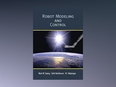 Robot Modeling and Control av Mark W. Spong