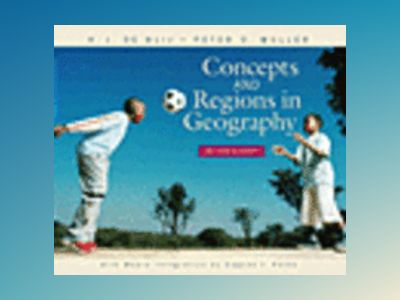 Concepts and Regions in Geography, 2nd Edition av H. J. de Blij