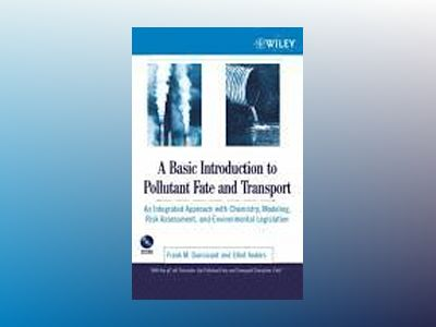 A Basic Introduction to Pollutant Fate and Transport: An Integrated Approac av Frank M. Dunnivant