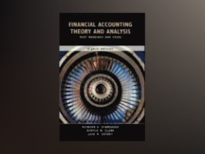 Financial Accounting Theory and Analysis: Text Readings and Cases, 8th Edit av Richard G. Schroeder