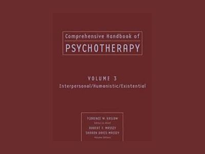 Comprehensive Handbook of Psychotherapy, Volume 3, Interpersonal/Humanistic av Florence W. Kaslow Ph.D.