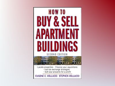 How to Buy and Sell Apartment Buildings, 2nd Edition av Eugene E. Vollucci