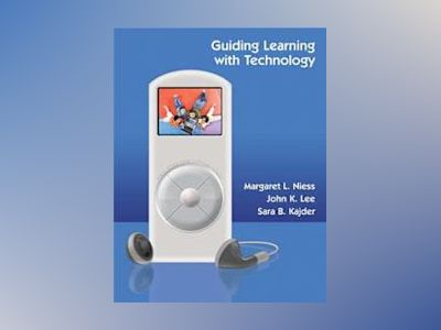 Guiding Learning With Technology, 1st Edition av Maggie Niess