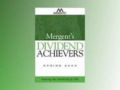 Mergent's Dividend Achievers Spring 2004: Featuring Year End-Results for 20 av Mergent