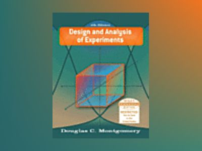 WIE Design and Analysis of Experiments, 6th Edition, International Edition av Douglas C. Montgomery