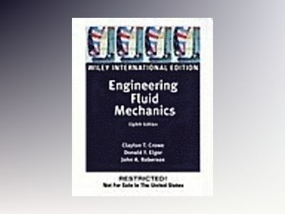WIE Engineering Fluid Mechanics, 8th Edition, International Edition av Clayton T. Crowe