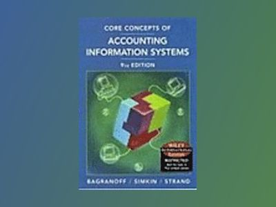 WIE Core Concepts of Accounting Information Systems, 9th Edition, Internati av Nancy A. Bagranoff