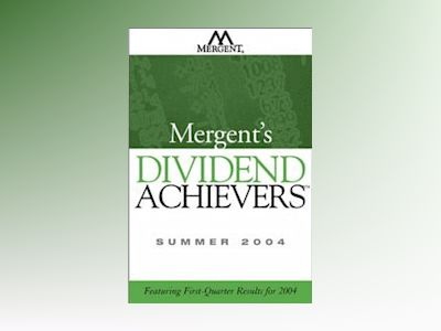 Mergent's Dividend Achievers Summer 2004: Featuring First-Quarter Results f av Mergent