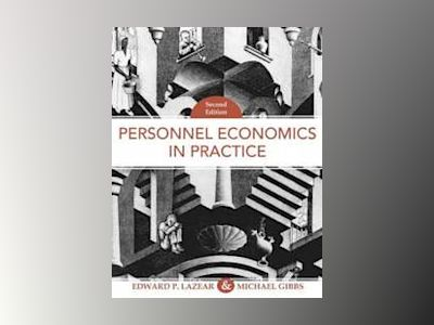 Personnel Economics in Practice, 2nd Edition av Edward P. Lazear