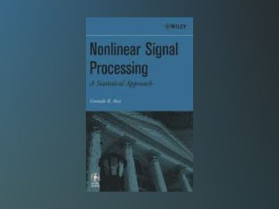 Nonlinear Signal Processing: A Statistical Approach av Gonzalo R. Arce