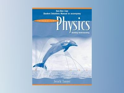 Introductory Physics, Student Solutions Manual av JeroldTouger