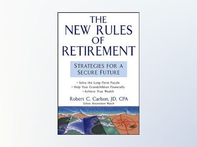 The New Rules of Retirement: Strategies for a Secure Future av Robert C. Carlson
