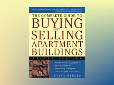 The Complete Guide to Buying and Selling Apartment Buildings, 2nd Edition av Steve Berges