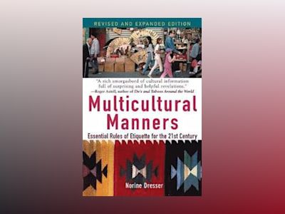 Multicultural Manners: Essential Rules of Etiquette for the 21st Century, R av Norine Dresser