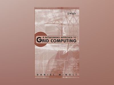 A Networking Approach to Grid Computing av Daniel Minoli