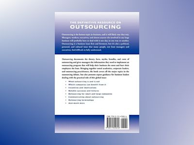 Outsourcing: The Definitive View, Applications, and Implications av Nicholas C. Burkholder