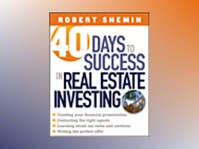 40 Days to Success in Real Estate Investing av Robert Shemin