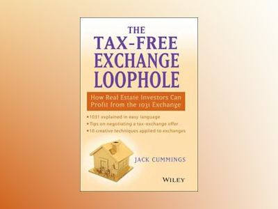 The Tax-Free Exchange Loophole: How Real Estate Investors Can Profit from t av Jack Cummings