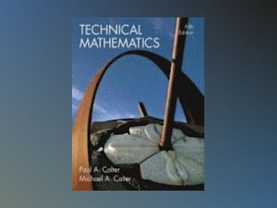 Technical Mathematics, 5th Edition av Paul A. Calter