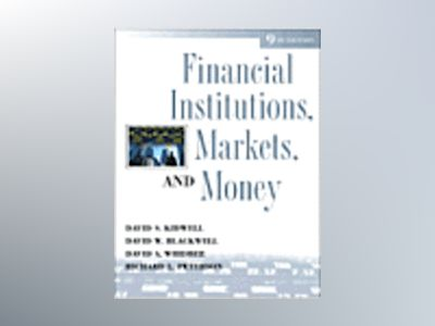 Financial Institutions, Markets, and Money, 9th Edition av David S. Kidwell