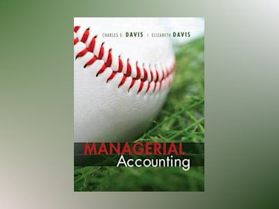Managerial Accounting for Strategic Decision Making av Charles E. Davis