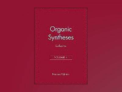Organic Syntheses, Collective Volume 4, av Norman Rabjohn