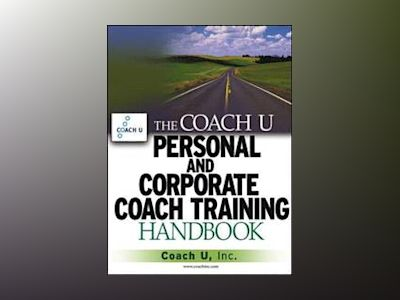 The Coach U Personal and Corporate Coach Training Handbook av Coachcom