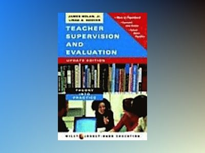 Teacher Supervision and Evaluation: Theory into Practice, Update Edition av James Nolan