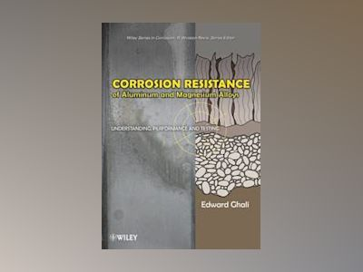Corrosion and Its Control of Aluminum and Magnesium Alloys: Understanding, av Edward Ghali