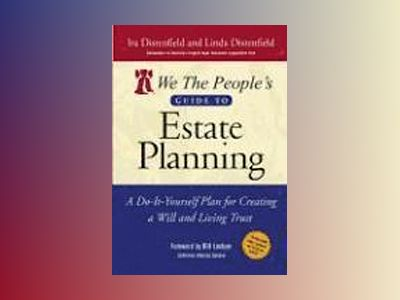 We The People's Guide to Estate Planning: A Do-It-Yourself Plan for Creatin av I. Distenfield