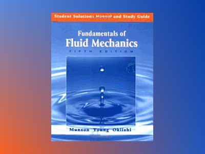 Student Solutions Manual and Study Guide to accompany Fundamentals of Fluid av Bruce R. Munson